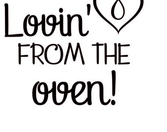 Lovin from the oven svg