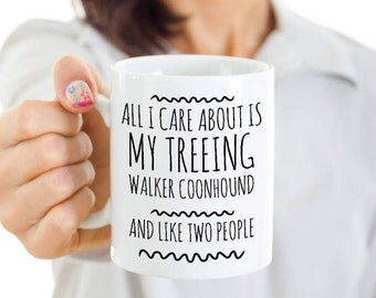Treeing Walker Coonhound Mug - All I Care About Is My Treeing Walker And Like Two People - Treeing Walker Coonhound Gift -Treeing Walker Mom