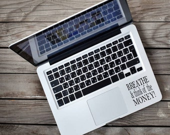 Breathe and think of the money - Motivational Quotes - Laptop Decal - Vinyl Sticker - Personalised - Vinyl Decal - Laptop Sticker - Funny