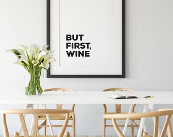 But First Wine Print, Kitchen Print, Dining Room Decor, Kitchen Decor, Wine Art, Wall Art, Wine Lover Gift, Wine Gift, Red Wine, 8x10, 5x7