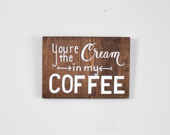 Coffee bar sign   wedding sign, rustic wood sign, but first coffee, you're the cream in my coffee , mug sign, wood signs, coffee signs