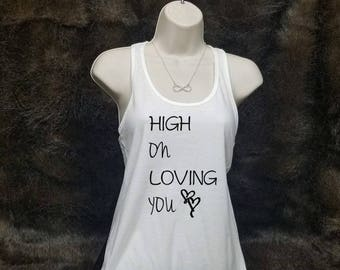 High On Loving You, Holy, Baby Get Your Shine On Country Tank Top Country Shirt Concert Drinking Southern