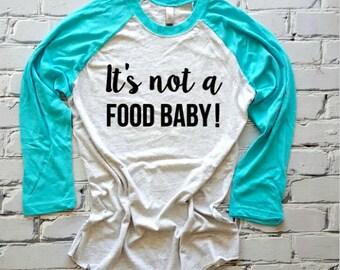Pregnancy Announcement Shirt, Pregnancy T-shirt,It's Not a Food Baby , Funny Pregnancy Shirt