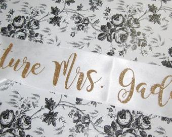 Future Mrs. Smith custom last name personalized bridal shower/ bachelorette bride party sash wedding silver glitter cursive gold