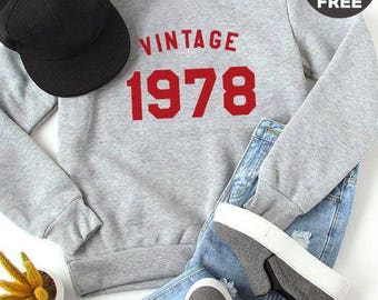 Vintage Sweatshirt 40th birthday gift sweatshirt 1978 funny graphic birthday sweater pullover sweatshirt crewneck sweater women sweatshirt