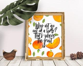 Fruit Quote | Fruit Quotes, Fruitful, Fruitful Quotes, On a Limb, Take Risks, Take a Risk, Take a Chance, Taking Chances,  Be Brave Quote
