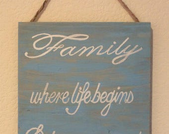Saying Sign ( Family where life begins)