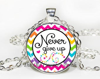 Never Give UP - Inspirational - Glass Pendant Necklace with Chain- Mother's Day Gift, Friend Gift, birthday gift, Easter Gift,
