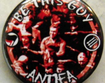 Be THIS GUY - ANTIFA  pinback buttons badges pack!