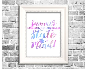 Summer Season Print / Summer is a State of Mind / Summer Watercolor / Printable Home Decor