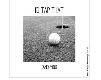 Golfers Card - I'd Tap That