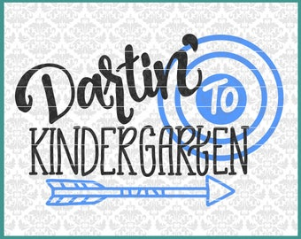 CLN0606 Dartin' Darting to Kindergarten School First Day SVG DXF Ai Eps PNG Vector Instant Download Commercial Cut File Cricut Silhouette
