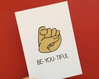 Be-you-tiful Personal You're Beautiful Encouragement Greeting Card