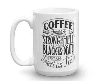 Coffee Mug, Hand Lettered Quote Design // Coffee Should Be Strong as Hell, Black as Death and as Sweet as Love