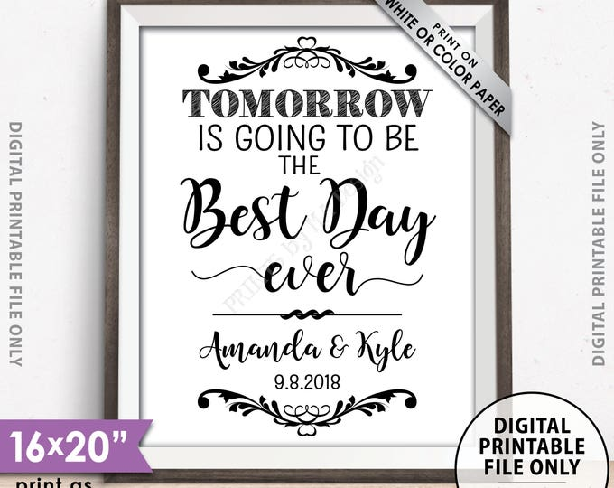 """Tomorrow is Going to Be The Best Day Ever Sign, Rehearsal Dinner Sign, Wedding Rehearsal Sign, 8x10/16x20"""" Printable Sign, Tomorrow Best Day"""