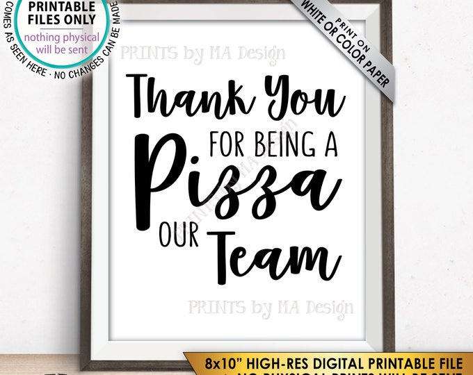 """Thank you for being a Pizza our Team Sign, Work Pizza Party Employee Appreciation Sign, Team Building Sign, PRINTABLE 8x10"""" Instant Download"""
