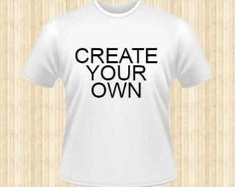 Custom Made to Order Tshirts