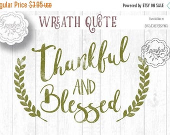ON SALE Thankful and BLESSED Svg Laurel Wreath, Great for Wood Signs, Digital Stencil for your Silhouette or Cricut