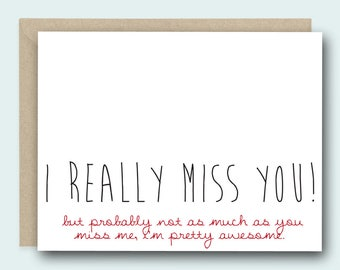Funny I Miss You Card - I really miss you! but probably not as much as you miss me, i'm pretty awesome - thinking of you, long distance card