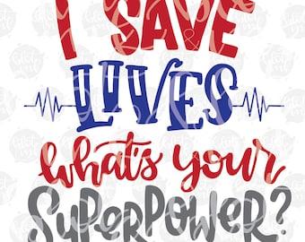 I Save Lives, What's Your Super Power? - EMT Nurse Doctor SVG - Hospital - Hand Lettered SVG - Blot And Ink Hand Lettering