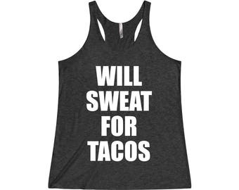 Will Sweat For Tacos - Crossfit Tank, Funny Workout Tank, Fitness Tank, Funny Gym Tank, Gym Tank Top, Gym Tank, Workout Tank Top