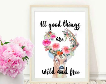 All Good Things Are Wild And Free, Deer Head Print, Boho Wall Decor, Printable Art, Home Decor, Watercolor,  Wall decor, Instant Download