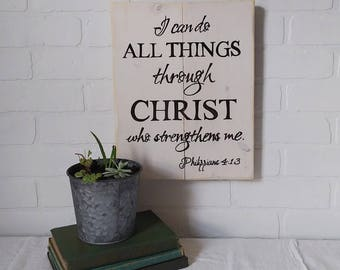 I can do all things through Christ who strengthens me, wood scripture sign, scripture sign, Philippians 4:13, handpainted sign, rustic decor