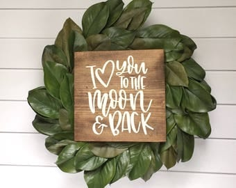 I Love You To The Moon And Back Sign // I Love You Sign // Nursery Sign // Sweet Baby Sign // Farmhouse // Rustic Sign // Baby Shower Gift