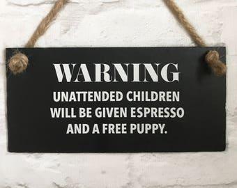 Funny kids sign. Cafe sign. Pub sign. Parent sign. Kids unattended sign. Funny shop sign. Slate sign.  Children unattended. Anti kids sign