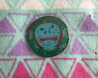 Existence is Pain Rick and Morty Hat Pin