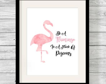 Personalised Be a Flamingo In a Flock of Pigeons Bespoke Typography Print