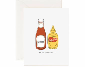 "Ketchup & Mustard ""We Go Together"" Valentines/ Anniversary Greeting Card"