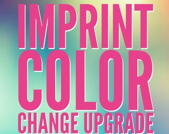 Imprint Color Upgrade - Change the color of the print to Any Shirt