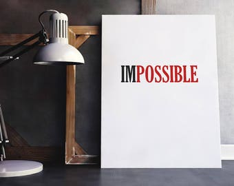 Impossible Quote | Impossible, Possible Quote, Possible, Work Hard Quote, Work Hard Print, Work Hard Wall Art, Work Hard Quotes, Get to Work