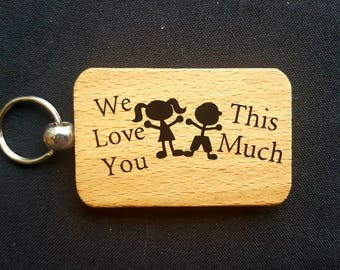 Wooden Keyring Key ring - We Love You This Much - From Boy & Girl - father's Day Gift - Birthday Gifts