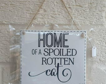HOME Of a SPOILED Rotten Cat - House sign - Wooden Sign Plaque New Home gift House Gift Cat Lover