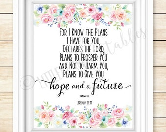 Bible verse printable wall art, For I know the plans I have for you, Jeremiah 29:11, Hope and a Future, home decor, wedding gift, floral