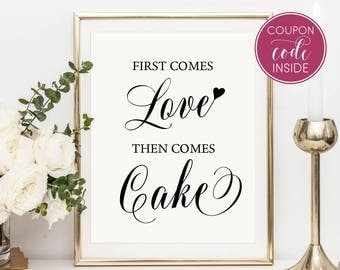 Wedding Printable First comes love Then comes cake sign Wedding Cake Table sign Reception ideas Cake Table Decor Funny wedding sign instant