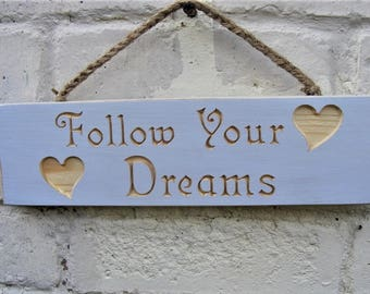 Follow Your Dreams Wooden Hanging Sign, Carved Plaque, Heart Motifs, Birthday Gift, Valentine, Mother's Day