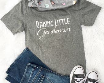 Raising Little Gentleman, Boy Mom Shirt, Mom Life Shirt, Trendy Tees, Christmas Gift for mom, Women's Shirt, Mom of Boys