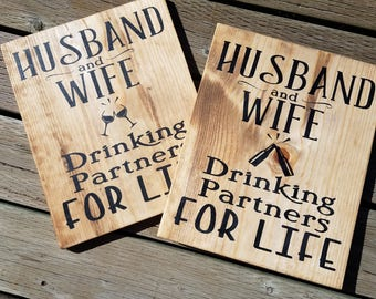 Husband and Wife Drinking Partners For Life, Married life, Marriage, Beer Drinkers, Wine Drinkers, Bourbon drinkers, Alcohol, bar decor