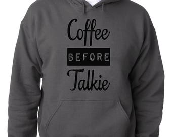 HOODIECoffee Before Talkie Hoodie Coffee Lover Happy Caffeine Sweatshirt
