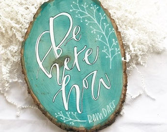 be here now | ram dass | hand lettered sign | rustic decor