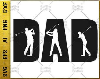Dad Golf SVG Father's day gift shirt svg golf decal print shirt svg cut cuttable files Cricut Silhouette Instant Download SVG png eps dxf