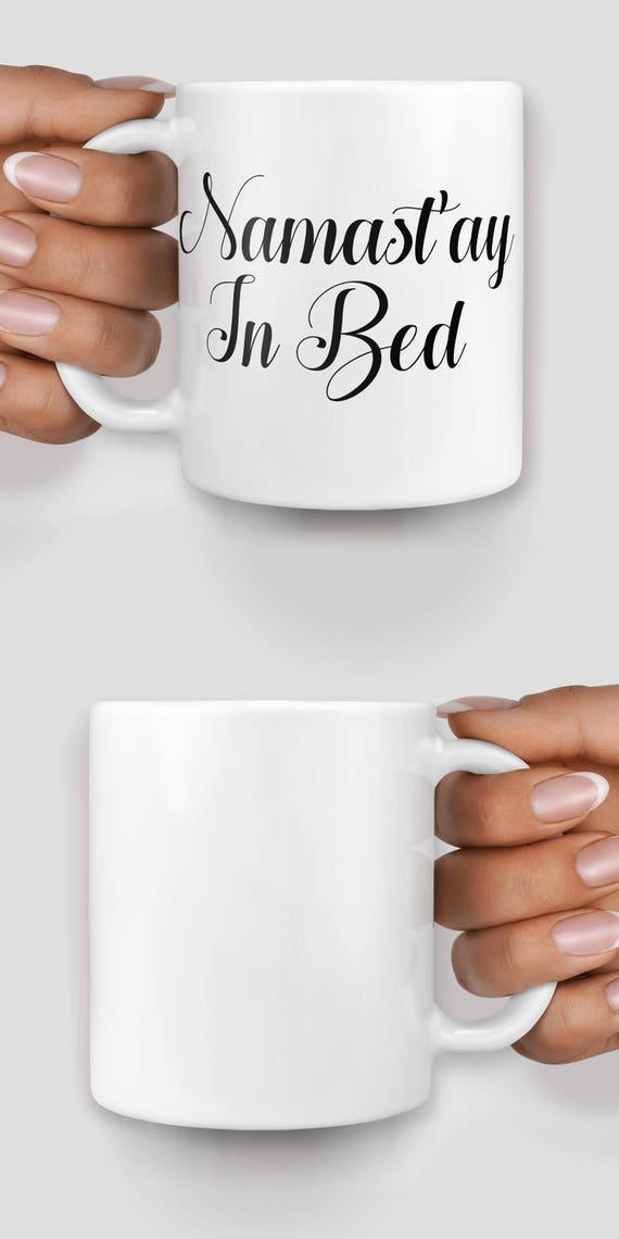 Namast'ay in bed mug - Christmas mug - Funny mug - Rude mug - Mug cup 4P045