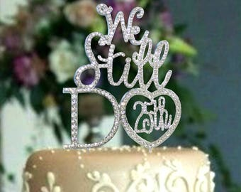 Rhinestone Cake Topper-We still do 20th - 25th Anniversary Cake Decore-Party supplies wedding quotes snow flakes