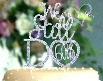 60TH OR 50TH Anniversary Party. Wedding Cake Topper set. ©We Still Do 60th. Cake Decoration with hearts Party supplies