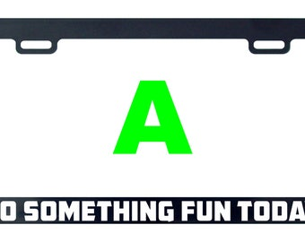 Do something fun today funny license plate frame tag holder decal sticker