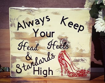 Always Keep you Heels Head & Standards High, Teen Decor, Bedroom Decor, Bathroom Decor, Wood Sign, Wooden Sign, Inspiration, ,Girl Decor