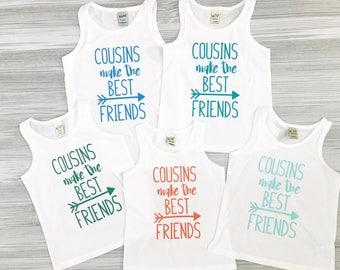 Cousins make the best friends shirt -Cousins shirt - Best friends shirt - Cousins shirt - Cousins Tank - Cousins Make the Best Friends Tank